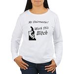 Mr Stairmaster (Bitch) Women's Long Sleeve T-Shirt