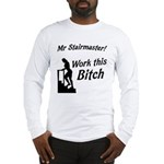 Mr Stairmaster (Bitch) Long Sleeve T-Shirt
