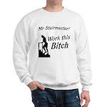 Mr Stairmaster (Bitch) Sweatshirt