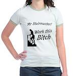 Mr Stairmaster (Bitch) Jr. Ringer T-Shirt