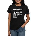 Mr Stairmaster (Bitch) Women's Dark T-Shirt