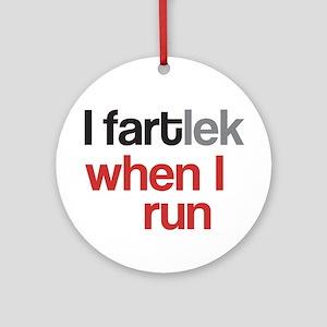 Funny I FARTlek © Ornament (Round)