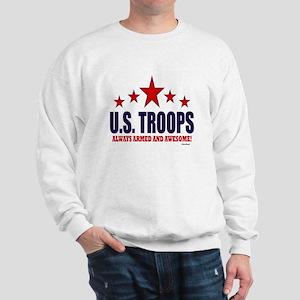 U.S. Troops Always Armed And Awesome Sweatshirt