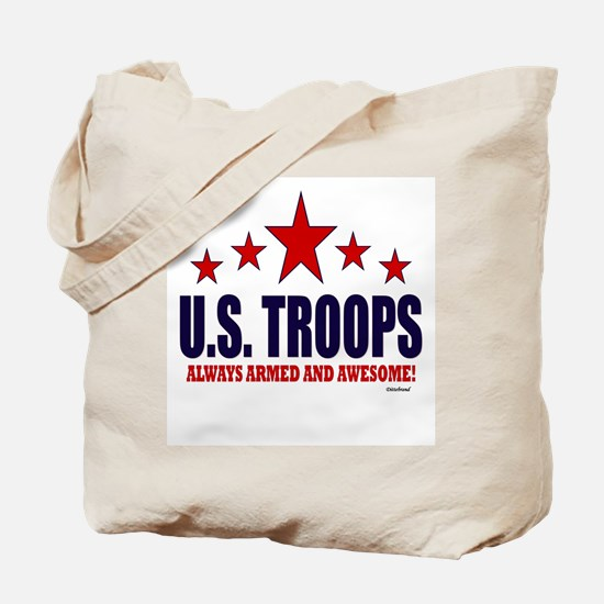 U.S. Troops Always Armed And Awesome Tote Bag