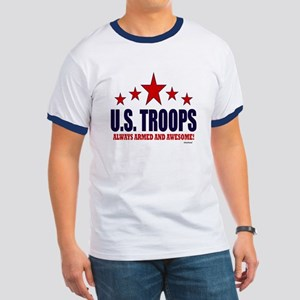 U.S. Troops Always Armed And Awesome Ringer T