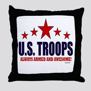 U.S. Troops Always Armed And Awesome Throw Pillow