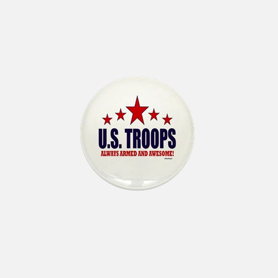 U.S. Troops Always Armed And Awesome Mini Button