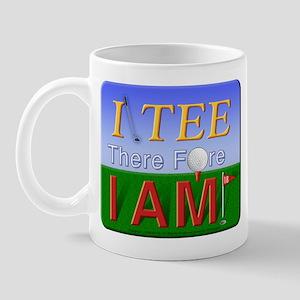 I Tee There Fore I AM Mug