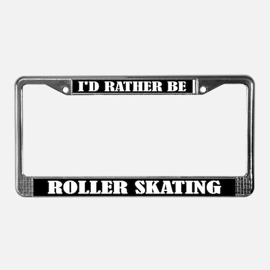 Rather Be Roller Skating License Frame Gift
