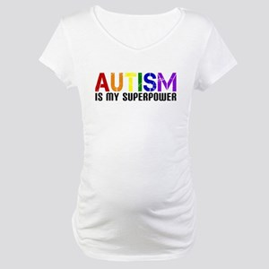 Autism is My Superpower Maternity T-Shirt