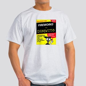 Fireworks for Dimwits - Light T-Shirt