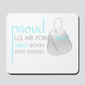 Proud U.S. Air Force Brat (bl Mousepad