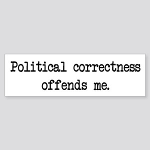 political correctness offends me Sticker (Bumper)