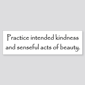 practice intended kindness Sticker (Bumper)