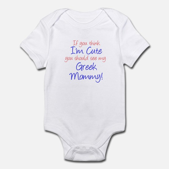 Think I'm Cute - Greek Mommy Infant Bodysuit