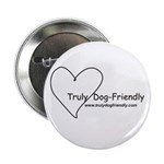 """Truly Dog Friendly 2.25"""" Button (10 pack)"""