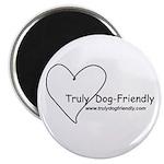 Truly Dog Friendly Magnet