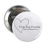 """Truly Dog Friendly 2.25"""" Button"""