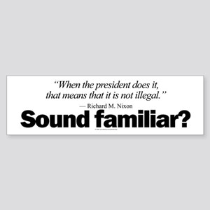 Sound familiar? Bumper Sticker