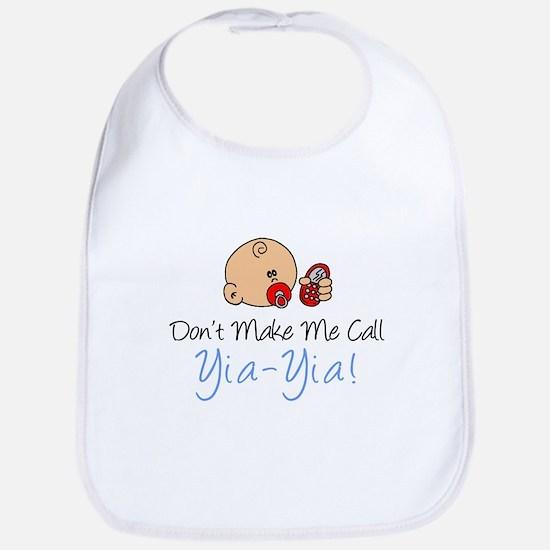 Don't Make Me Call Yia-Yia Bib