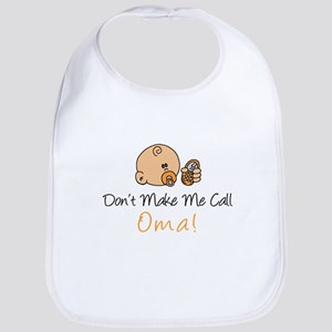 Don't Make Me Call Oma Bib