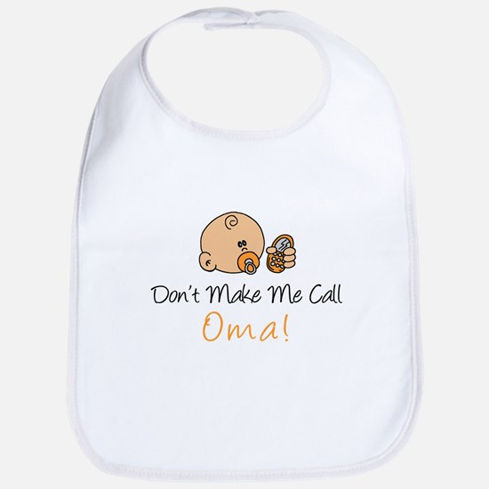 Don't Make Me Call Oma Bib