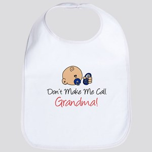 Don't Make Me Call Grandma Bib