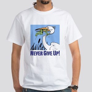 Never Give Up White T-Shirt