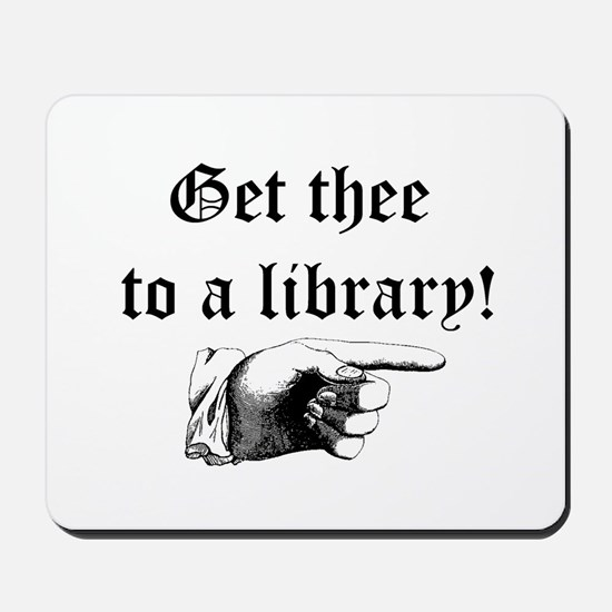 Get thee to a library Mousepad