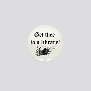 Get thee to a library Mini Button