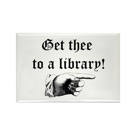 Get thee to a library Rectangle Magnet