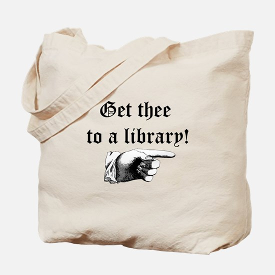 Get thee to a library Tote Bag