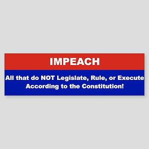 IMPEACH ALL THAT DO NOT LEGISLATE, RULE, OR EXCUTE