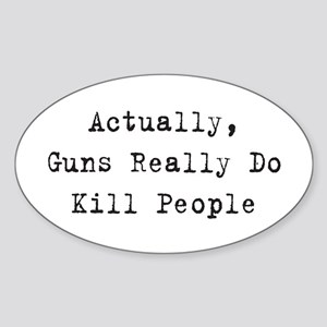 Guns Kill People Oval Sticker