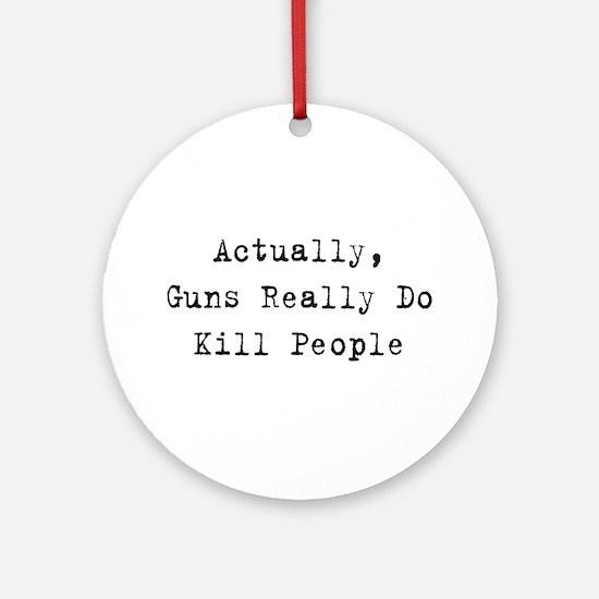 Guns Kill People Ornament (Round)