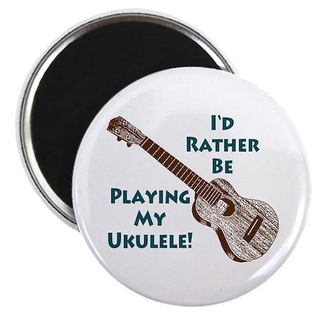 I'd Rather Be Playing My Ukulele Magnet