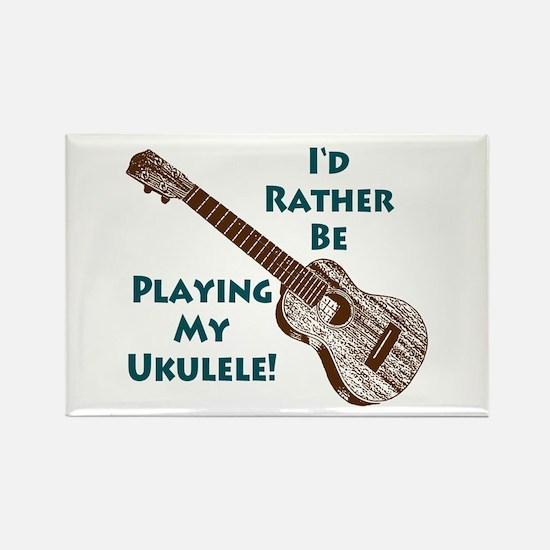 I'd Rather Be Playing My Ukulele Rectangle Magnet