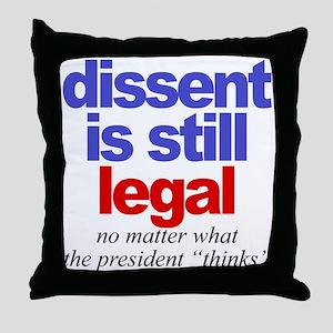 Dissent is still legal Throw Pillow