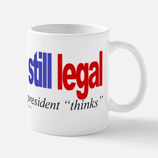 Dissent is still legal Mug