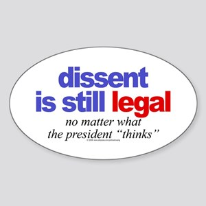 Dissent is still legal Oval Sticker