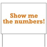 Show me the numbers! Yard Sign