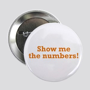 """Show me the numbers! 2.25"""" Button"""