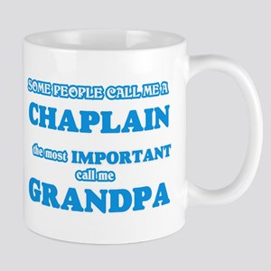 Some call me a Chaplain, the most important c Mugs