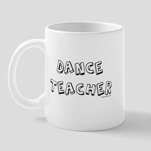 Dance teacher, job pride Mug