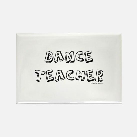 Dance teacher, job pride Rectangle Magnet