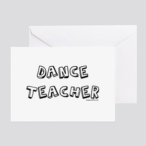 Dance teacher, job pride Greeting Card