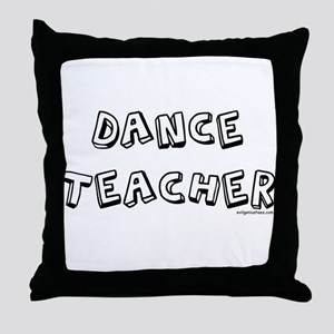 Dance teacher, job pride Throw Pillow