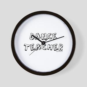 Dance teacher, job pride Wall Clock