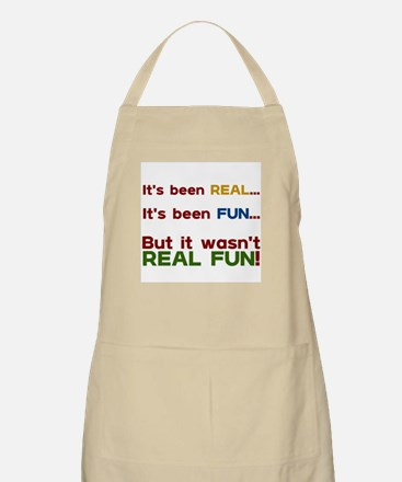 It's Been Real... BBQ Apron