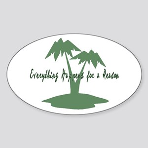 Everything Happens for a Reason Oval Sticker